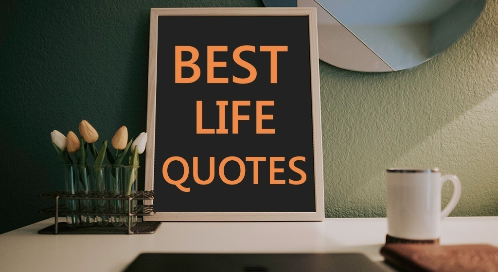 Best Life Quotes Forever Latest Tips