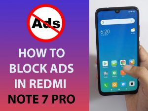 how to block ads in Redmi Note 7 Pro