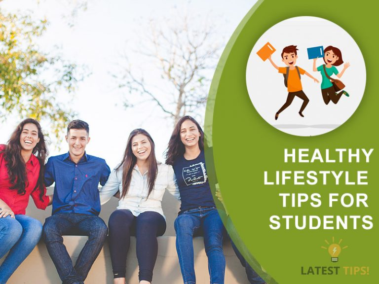 Latest Tips – Top 10 Best Healthy lifestyle Tips for Students #2021