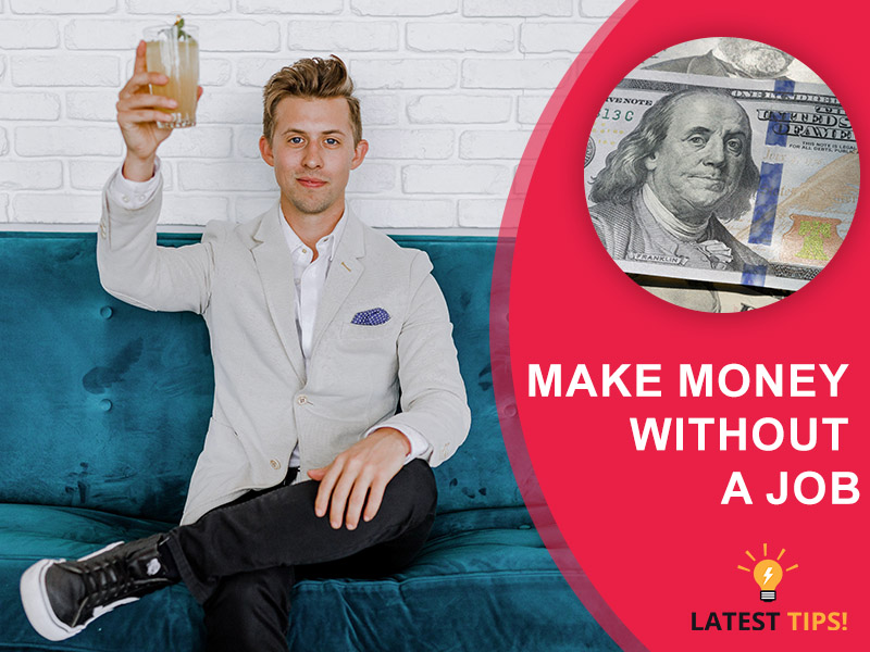 6 ways to make money without a job
