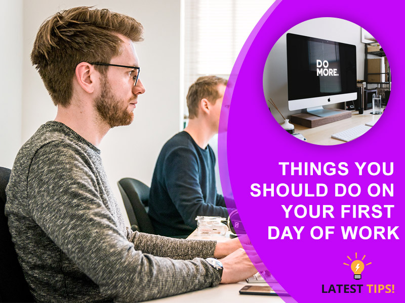 Things you should do on your first day of work