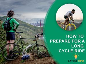 how to prepare for a long cycle ride