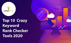 top 10 crazy keyword rank checker tools 2020
