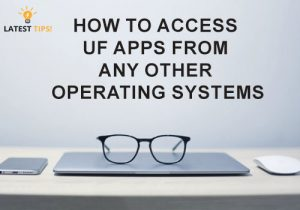 How to Access UF Apps from any other Operating Systems