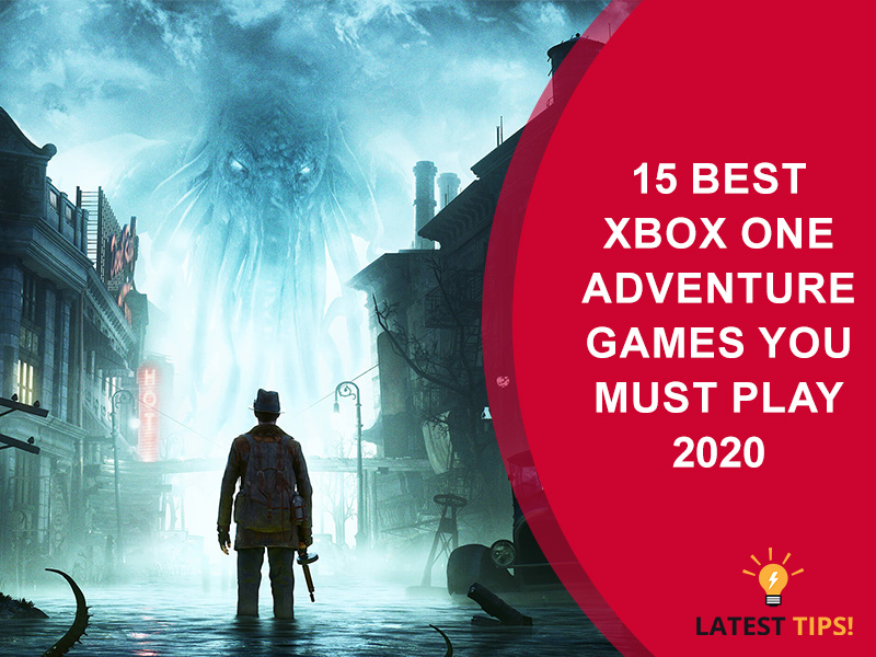 Best Xbox One Games 2020.15 Best Xbox One Adventure Games You Must Play