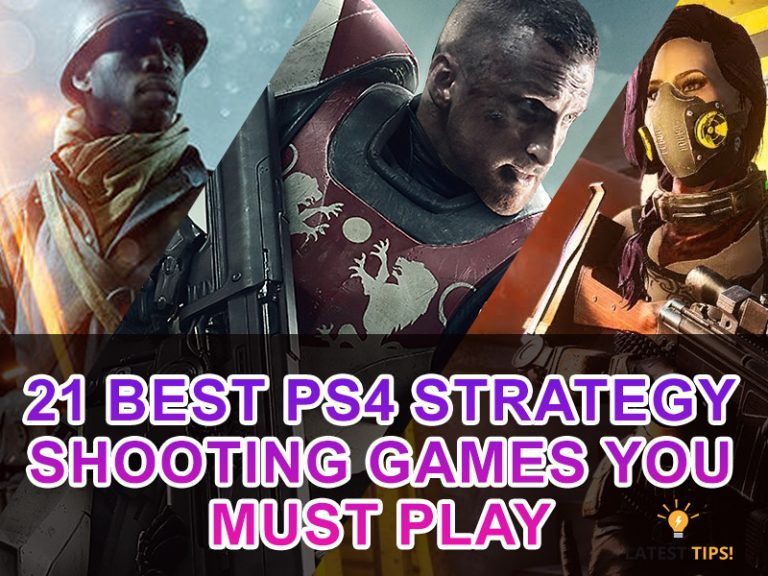 Latest Tips – 21 Best Ps4 Strategy Shooting Games You Must Play