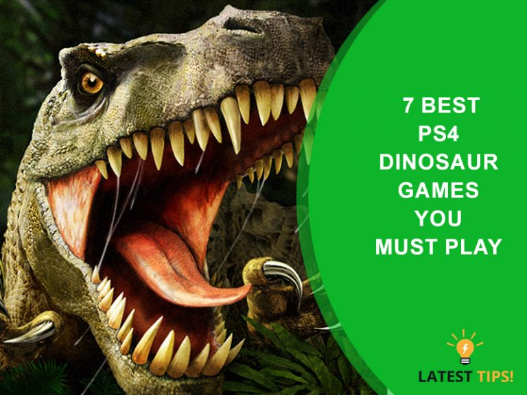 Latest Tips – 7 Best Ps4 Dinosaur Games You Must Play