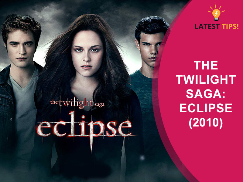 Twilight Movies in Order The Twilight Saga Eclipse (2010)