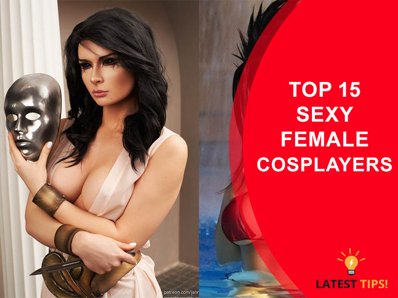 Top 15 Sexy Female Cosplayers