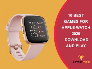 10 Best Games For Apple Watch 2020