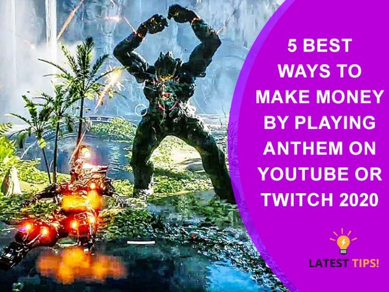 5 Best Ways To Make Money BY Playing Anthem On YouTube or Twitch #2021