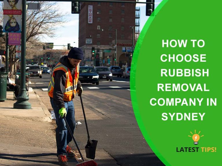 Latest Tips – How To Choose Rubbish Removal Company In Sydney