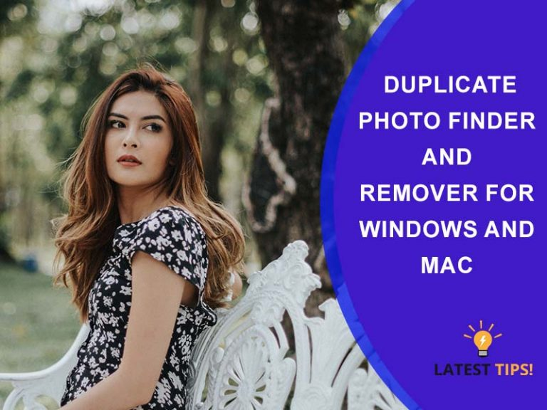 Latest Tips – Top 10 Awesome Duplicate Photo Finder And Remover For Windows And Mac
