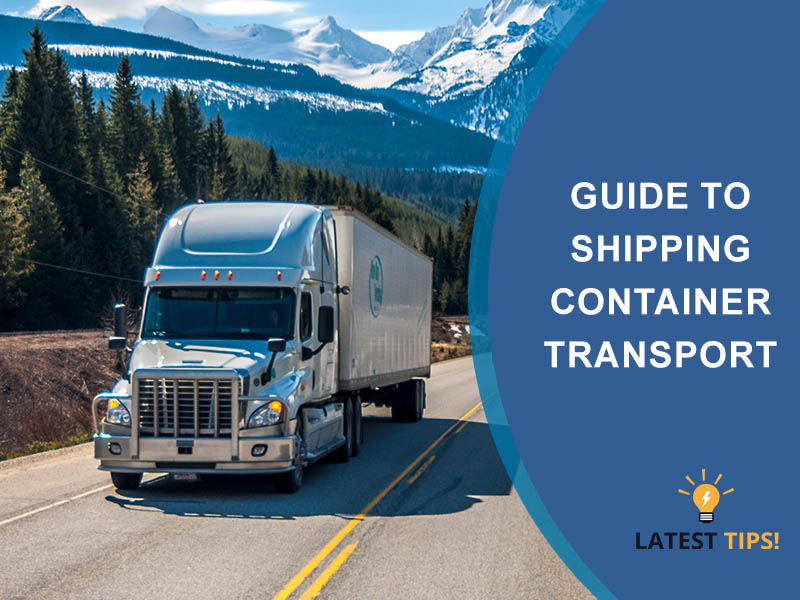 Shipping Container Transport latest tips