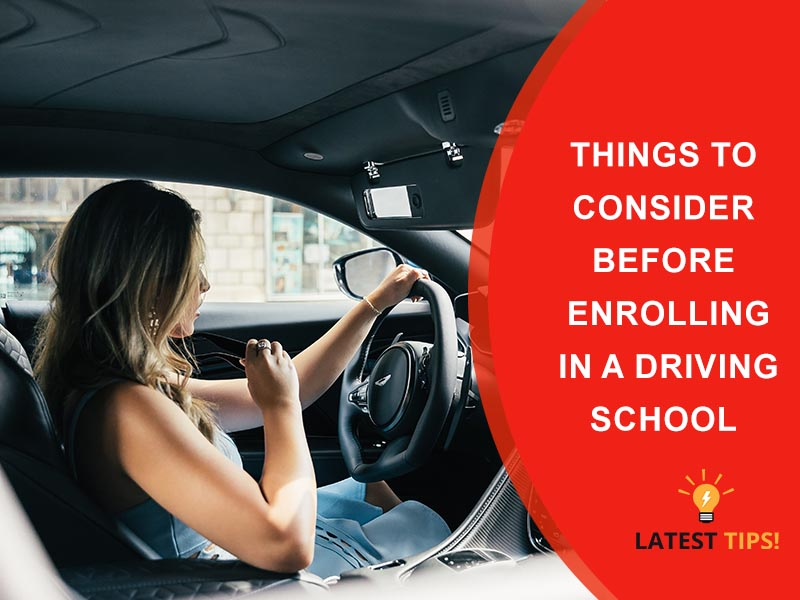 Things To Consider Before Enrolling In A Driving School
