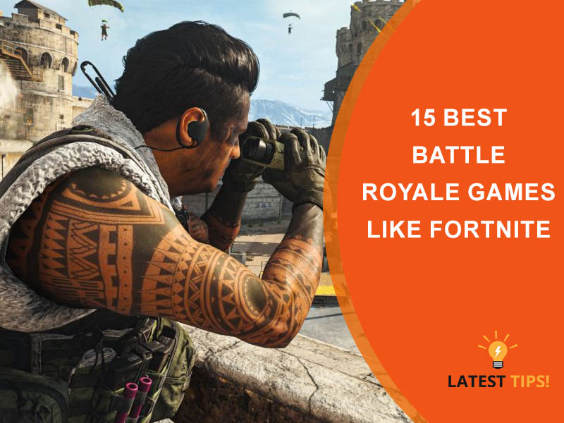 15 Best Battle Royale Games Like Fortnite