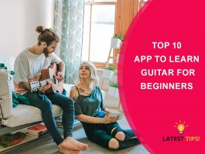 App To Learn Guitar For Beginners