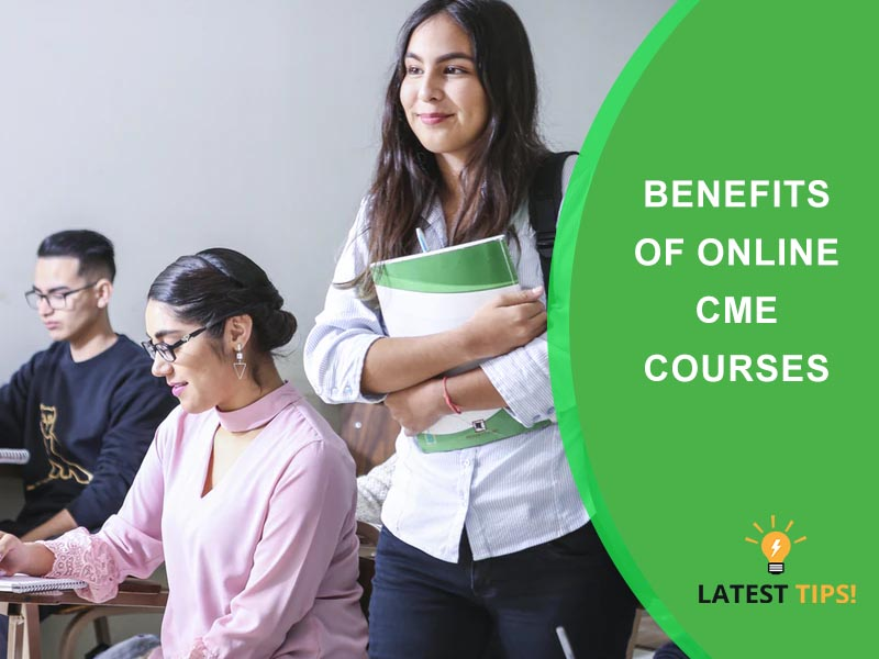 Benefits of Online CME Courses