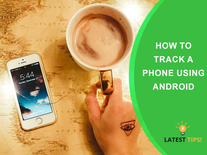 How to Track a Phone Using Android