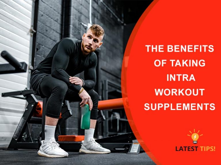 The Benefits of Taking Intra-Workout Supplements