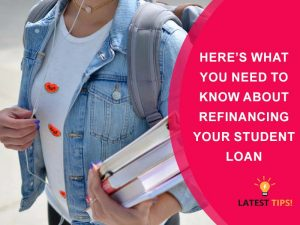 What You Need To Know About Refinancing Your Student Loan