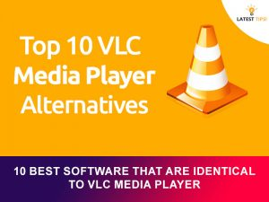 Best Software That Are Identical To VLC Media Player