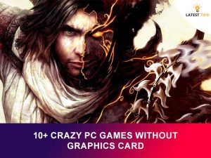 Crazy PC Games Without Graphics Card