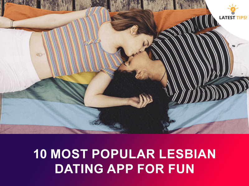 Most Popular Lesbian Dating App For Fun