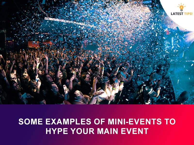 Some Examples of Mini-Events to Hype Your Main Event