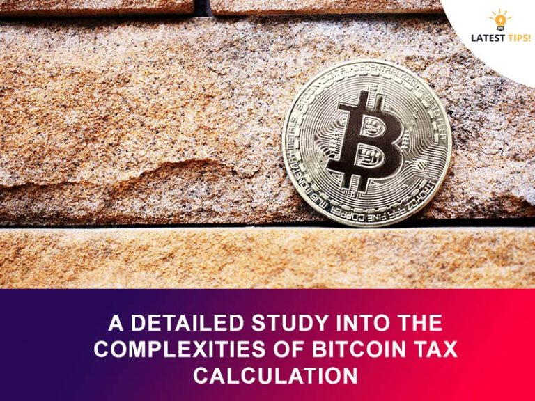 Latest Tips – A Detailed Study Into The Complexities Of Bitcoin Tax Calculation