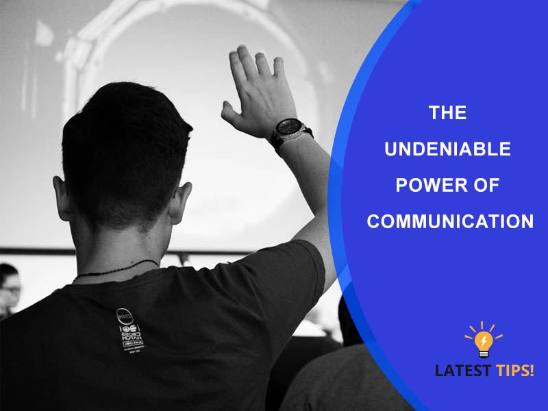 The Undeniable Power of Communication