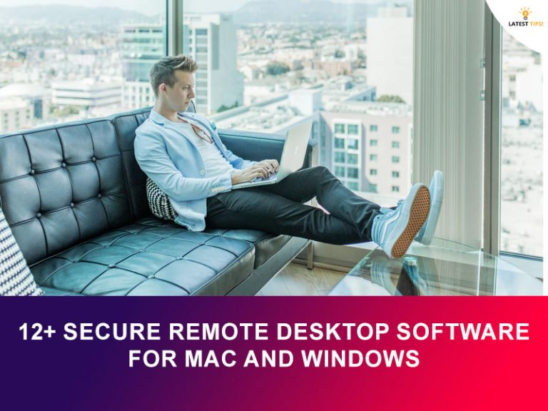 Latest Tips – 12+ secure Remote Desktop Software for Mac And Windows