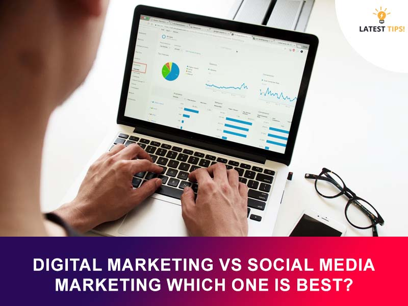 Digital Marketing Vs Social Media Marketing Which One Is best