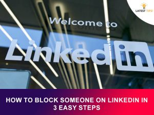 How To Block Someone On LinkedIn In 3 Easy Steps