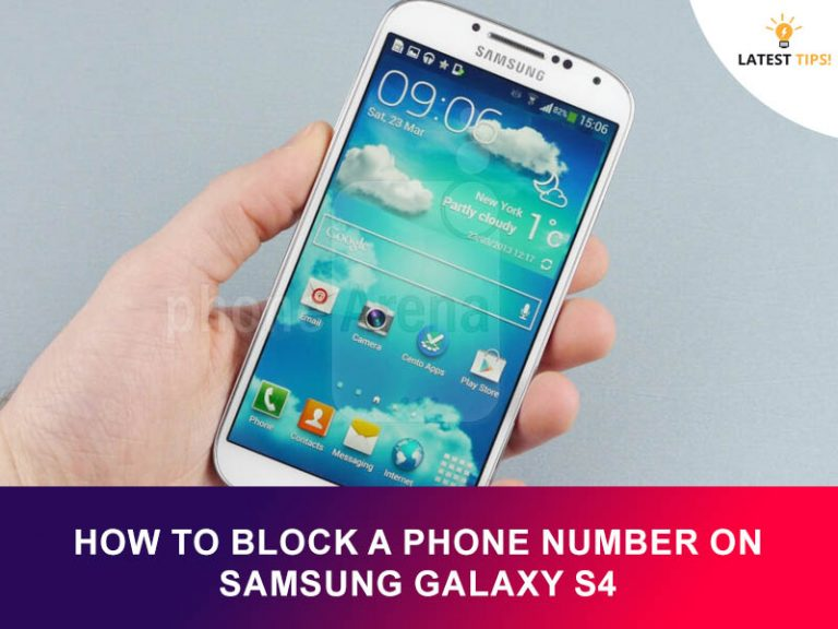 How to Block A Phone Number On Samsung Galaxy S4