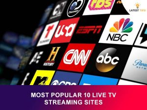 Most Popular 10 Live TV Streaming Sites