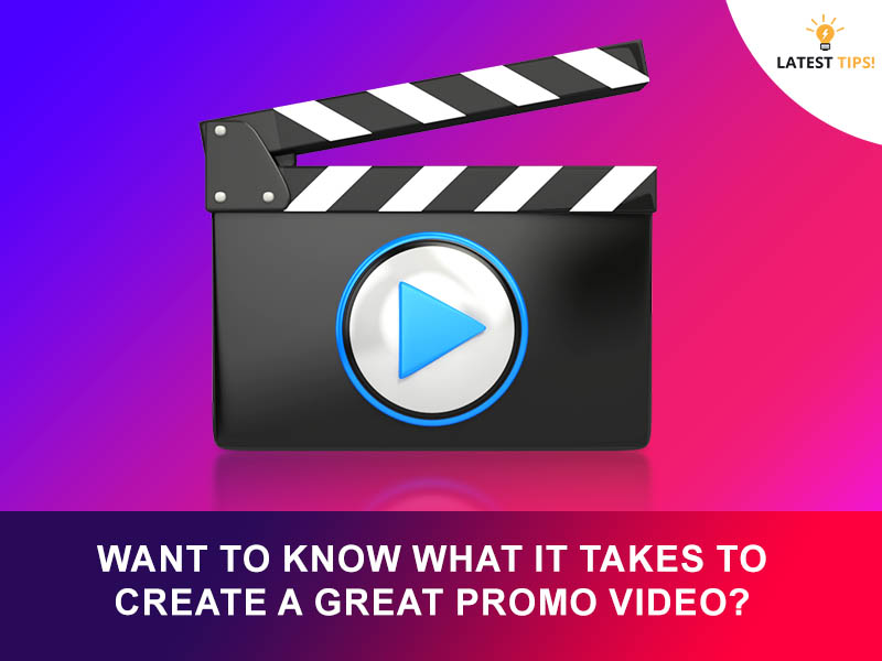 Want To Know What It Takes To Create A Great Promo Video