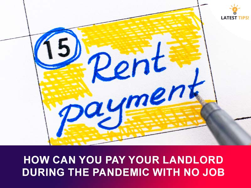 How Can You Pay Your Landlord During The Pandemic With No Job