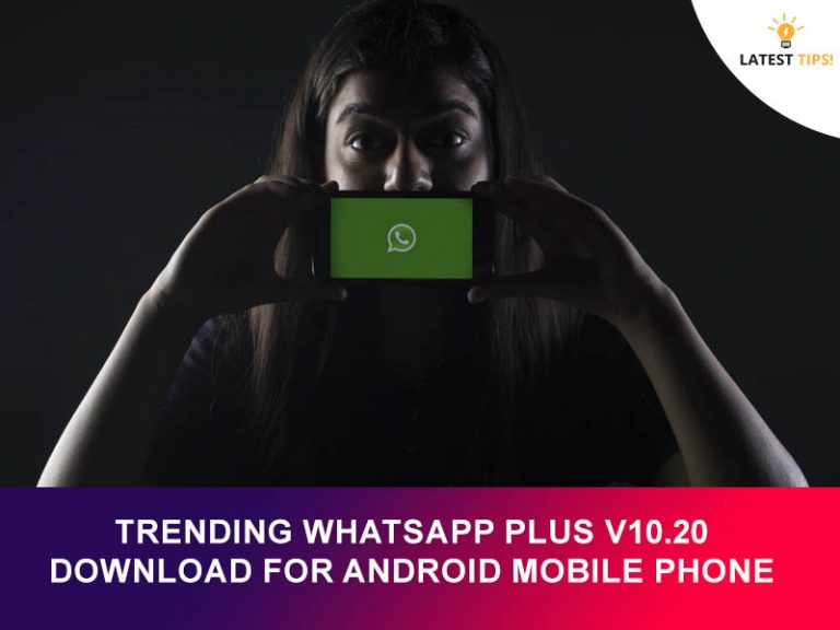 Trending WhatsApp Plus V10.20 Download For Android Mobile Phone