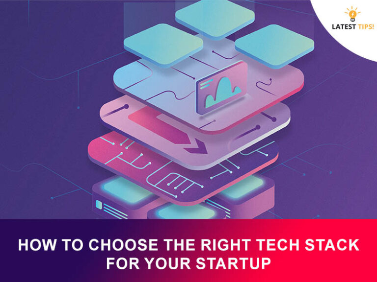 How To Choose The Right Tech Stack For Your Startup