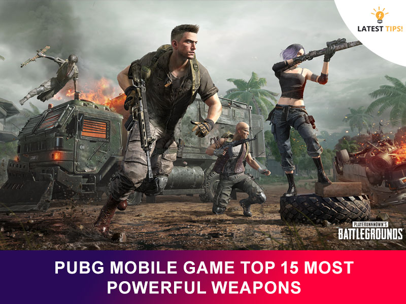 PUBG Mobile Game Top 15 Most Powerful Weapons