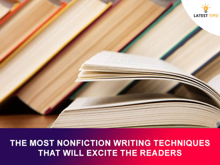 The Most Nonfiction Writing Techniques That Will Excite the Readers