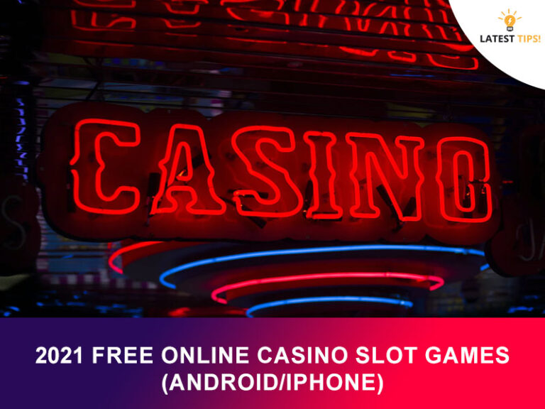2021 Free Online Casino Slot Games (Android/iPhone)