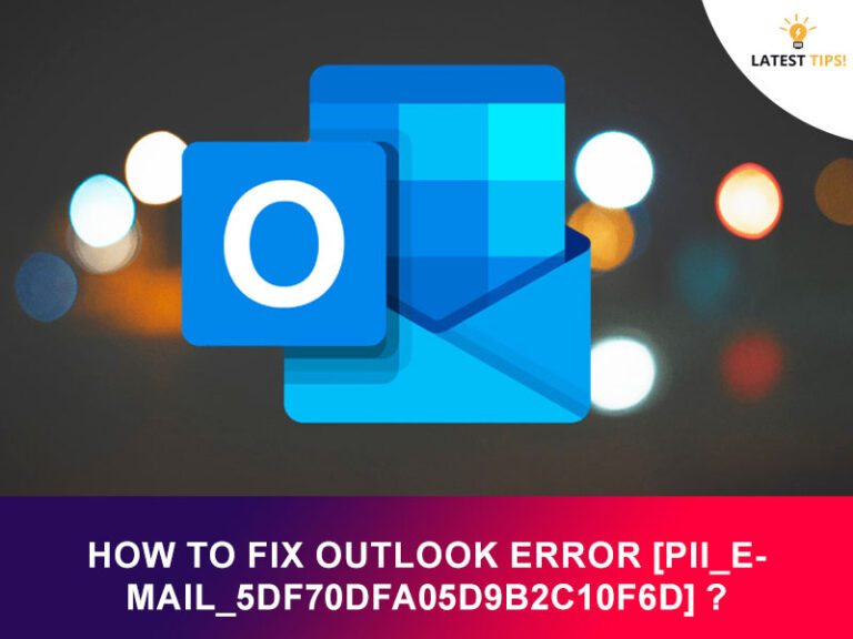 How To Fix Outlook Error [pii_email_5df70dfa05d9b2c10f6d] ?